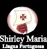 Shirley Maria – Língua Portuguesa